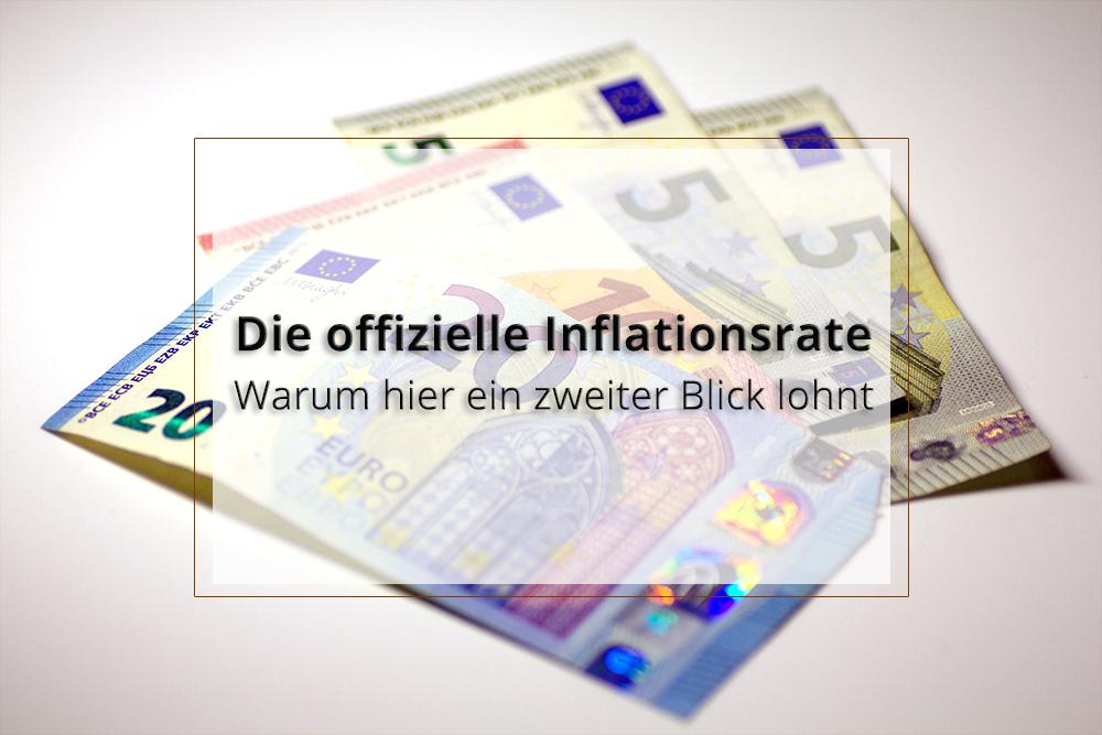 Die offizielle Inflationsrate - warum hier ein zweiter Blick lohnt